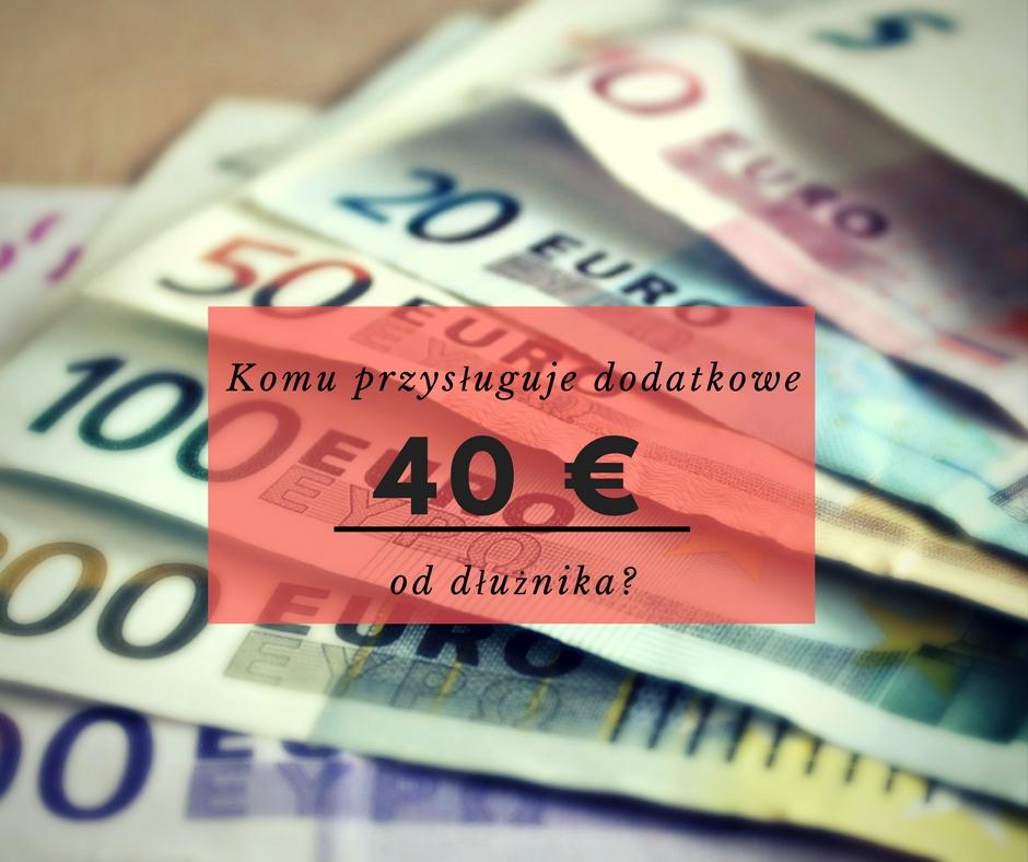 dodatkowe 40 euro od dłużnika