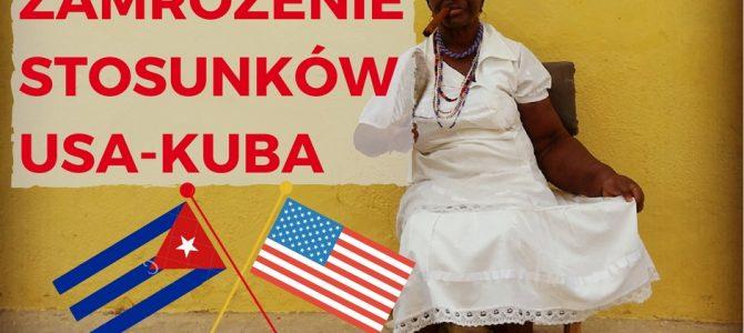 Zamrożenie stosunków USA-Kuba